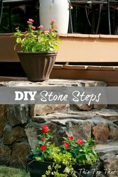 DIY Stone Steps  *__*  Would love front steps done this way... have to work on getting someone...