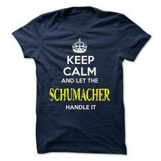 SCHUMACHER - KEEP CALM AND LET THE SCHUMACHER HANDLE IT - #slouchy tee #tshirt no sew. CLICK HERE => https://www.sunfrog.com/Valentines/SCHUMACHER--KEEP-CALM-AND-LET-THE-SCHUMACHER-HANDLE-IT-52033436-Guys.html?68278