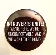 Introverts Unite 2.5 Inch Pinback Button by SarcasticSister