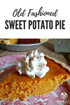 Old Fashioned Southern Sweet Potato Pie - Julia's Simply Southern Recipes - Dessert Homemade Sweet Potato Pie, Vegan Sweet Potato Pie, Sweet Potato Casserole, Sweet Potato Recipes, Southern Sweet Potato Pie, Sweet Potatoe Pie, Sweet Potato Pound Cake Recipe Southern Living, Sweet Potato Pie Recipe Soul Food, Old Fashion Sweet Potato Pie Recipe