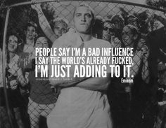 per BAD INFLUENCE.'You probably think that I'm a negative person, don't be so sure of it; I don't promote violence, I just encourage it. New Eminem, The Eminem Show, Eminem Lyrics, Eminem Rap, Eminem Quotes, Rap Quotes, Lyric Quotes, Best Quotes, Life Quotes