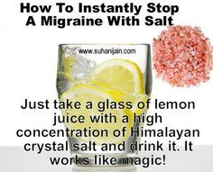 Remedies That Really Work Stop A MIgraine With Salt.Heard alot of things about Himalayan salt. May have to try itStop A MIgraine With Salt.Heard alot of things about Himalayan salt. Arthritis Remedies, Health Remedies, Arthritis Hands, Herbal Remedies, Migraine Remedy, Cold Remedies, Headache Home Remedies, Bloating Remedies, Home Remedy For Migraines