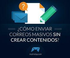 ¿Cómo enviar correos masivos sin crear contenidos?