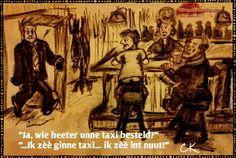 #gezegde #tilburgs#dialect #Tilburg #cartoon #prenten #taxi #tilburgershoudenvan