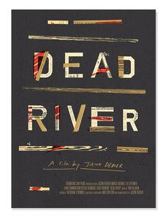 dead river _ by oliver munday.