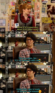 The IT Crowd... this episode is hilarious (and Roy keeps getting mistaken for a widow cleaner!)