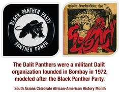 """Every month is a good month to celebrate African-American History Month. """"The Dalit Panthers were a militant Dalit organization founded in Bombay in 1972, modeled after the Black Panther Party."""" South Asians Celebrate African-American History Month."""
