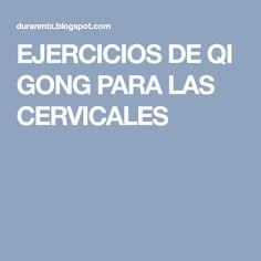 EJERCICIOS DE QI GONG PARA LAS CERVICALES