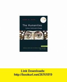 The Humanities Culture, Continuity, and Change, Book 2 Reprint (with MyHumanitiesKit Student Access Code Card) (9780205723409) Henry M. Sayre , ISBN-10: 0205723403  , ISBN-13: 978-0205723409 ,  , tutorials , pdf , ebook , torrent , downloads , rapidshare , filesonic , hotfile , megaupload , fileserve