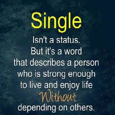 Single isn't a status but it-    #Quotes #Daily #Famous #Inspiration #Friends #Life #Awesome #Nature  #Love #Powerful #Great #Amazing #everyday #teen #Motivational #Wisdom  #Insurance #Beautiful #Emotional #Top life #Famous #Success #Best  #funny #Positive