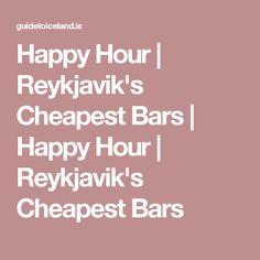 Happy Hour   Reykjavik's Cheapest Bars   Happy Hour   Reykjavik's Cheapest Bars