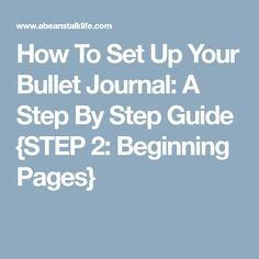 How to set up a Bullet Journal: a 6 part series going set by step how to set up your bullet journal for each page. Step Beginning Pages Bullet Journal First Page, Bullet Journal Printables, Bullet Journal Notebook, At A Glance Calendar, Calendar Pages, Bullet Journel, Keeping A Journal, I Wish I Knew, Journal Prompts