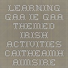 ie- GAA themed irish activities- caitheamh aimsire Irish Language, Activities, Teaching, Math, Irish People, Math Resources, Learning, Irish, Education