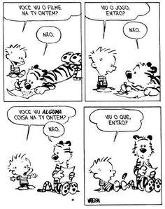 Calvin e Haroldo - Tirinha Nº 25 1 Peter, 1 John, Haha Funny, Funny Memes, Calvin E Hobbes, Jorge Ben, Sarcasm Humor, Room Signs, Invitation Cards