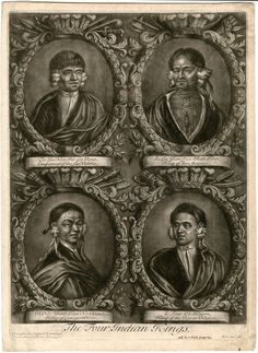 The Four Indian Kings: Tee Yee Neen Ho Ga Row, Emperour of the Six Nations; Sa Ga Yean Qua Rah Tow, King of the Maquas; Oh Nee Yeath Tow No Riow, King of Ganajoh Hore; E Tow Oh Kaom, King of the River Nation.  Mezzotint, by B, Lens, 1710, after life drawing by B. Lens, Jr.  NYHS Image #73825.