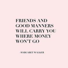 So, so true! #goodmanners #friends #etiquette #quoteoftheday #wisewords #quote #wellmannered #manners #theclassywoman #ladylike