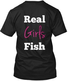 Real Girls Fish tee-shirts for sale at $18.25 each. http://teespring.com/finnster5931