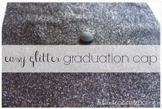I want to be seen!! {Glittered Graduation Cap} - Delicate Construction