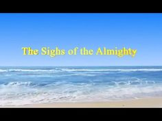 """[The Church of Almighty God] Almighty God's Utterance """"The Sighs of the ..."""