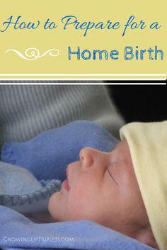 How to Prepare for a Home Birth   GrowingUpTriplets.com #homebirth #pregnancy #labor #newborn
