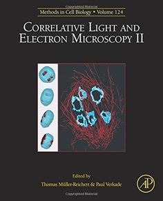 Correlative Light and Electron Microscopy II, Volume 124 (Methods in Cell Biology) This  volume  looks at methods for analyzing correlative light and electron microscopy (CLEM). With CLEM, people try to combine the advantages of both worlds, i.e. the dynamics information obtained by light microscopy and the ultrastructure as provided by electron microscopy.