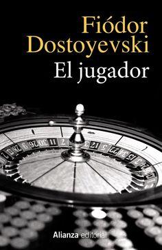 El jugador / Fiódor Dostoyevski ; traducción directa del ruso y nota preliminar de Juan López-Morillas.-- 4 ed.-- Madrid : Alianza Editorial, 2014 en http://absysnetweb.bbtk.ull.es/cgi-bin/abnetopac?TITN=553810
