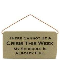 This desk plaque is very appropriate for this week :)