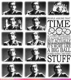 Time is a big ball of wibbly-wobbly , timey-wimey stuff!