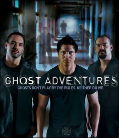 The Ghost Adventures Crew  Zak Baggans, Nick Groff, Aaron Goodwin  Love them all :)