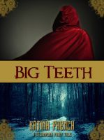 $0.00 Big Teeth: A Steampunk Fairy Tale, an ebook by Katina French at Smashwords