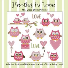 Mini Cross Stitch Pattern:Hooties In Love  Design Source:Little Fairy Land  DMC Floss Colors:10  Stitch Count:219x197  Approximate Finished Size on Recommended Fabric:*  14count =16wx14hInches  16count =14wx12hInches  18count =12wx11hInches  22count =10wx9hInches