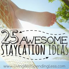 25 Awesome Staycation Ideas | Staycation Tips | How to Plan a Staycation