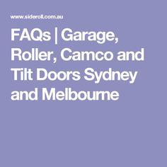 FAQs | Garage, Roller, Camco and Tilt Doors Sydney and Melbourne