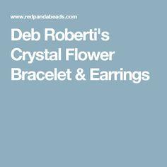 Deb Roberti's Crystal Flower Bracelet & Earrings