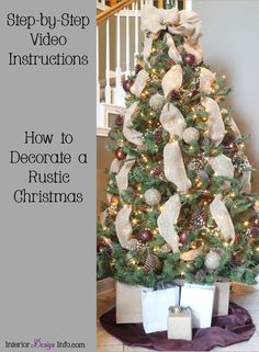 How to decorate a rustic Christmas tree - step-by-step video, easy, elegant, beautiful, manly, woodsy, cabin, designer