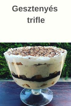 Gesztenyés trifle Best Dessert Recipes, No Bake Desserts, Smoothie Fruit, Desserts In A Glass, Mousse, Chia Puding, Recipes From Heaven, Trifle, Winter Food