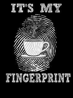 Coffee is my fingerprint. Coffee Talk, Coffee Is Life, I Love Coffee, Hot Coffee, Coffee Break, Coffee Drinks, Coffee Lovers, Coffee Shop, Vino Y Chocolate