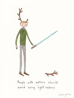 people with antlers should avoid using light sabers - Signed Print — Marc Johns Marc Johns, Ohh Deer, Writing Art, Image Makers, Sign Printing, Lightsaber, Linocut Prints, Some Words, Cute Illustration