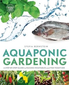 A combination of aquaculture and hydroponics, aquaponic gardening is an amazingly productive way to grow organic vegetables, greens, herbs, and fruits, while providing the added benefits of fresh fish as a safe, healthy source of protein.