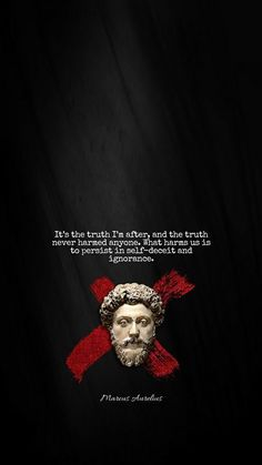 Agatha O I It's the truth I'm after, and the truth never harmed anyone. What harms us is to persist in self-deceit and ignorance. Smart Quotes, Genius Quotes, Wise Quotes, Great Quotes, Words Quotes, Wise Words, Inspirational Quotes, Sayings, Roman Quotes