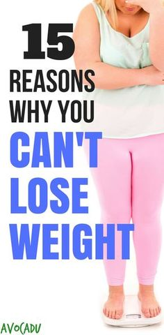 Why you can't lose weight | Weight loss plateaus | Lose weight fast | http://avocadu.com/common-reasons-cant-lose-weight/