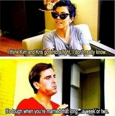 When Scott made this quip about Kim and Kris Humphries. | 36 Times The Kardashians Shut Each Other The Fuck Down