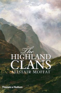 "The Highland Clans. Another Pinner says ""Complete with a clan map and an alphabetical list of the clans, this is a must for anyone interested in the history of Scotland."