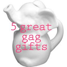 5 great gag gifts + how to host a white elephant party