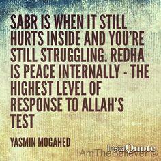 Sabr (patience) & redha (acceptance)