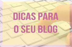 Dicas para melhorar o seu blog. Layouts, SEO, Wordpress, Dicas, apps.