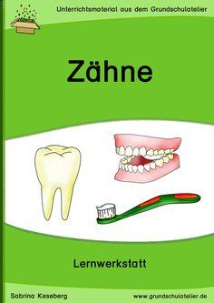 Unterrichtsmaterialien für den Sachunterricht (2-fach differenziert): Arbeitsblätter und Lernspiele zum Thema Zähne, Zahnpflege und Zahngesundheit 61 Seiten, pdf-Format, Klassen 1-2