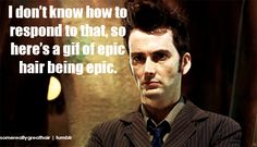 Epics hair being epic. #10th Doctor tumblr_lxg6fgKjII1r2yduto1_500.gif (500×287)