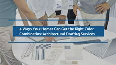 Architectural Drafting Services,Colors play a vital role in our lives andour buildings are no exceptions. Thisarticle suggests ways your home can get the right color combination.