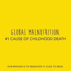 End Global Malnutrition 💗💗💗 Help change the world #hope